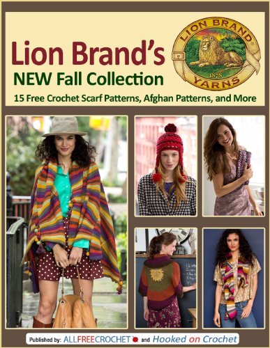 Lion Brand#039s New Fall Collection: 15 Free Crochet Scarf Patterns Afghan Patterns and More
