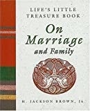 Life's Little Treasure Book on Marriage and Family, H. Jackson Brown, 1558532773