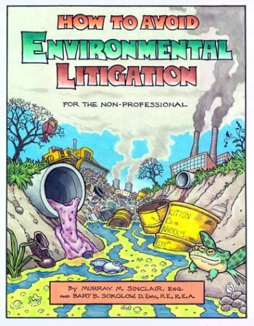 How to Avoid Environmental Litigation: For the Non Professional pdf