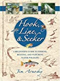 Hook, Line, And Seeker: A Beginner's Guide To Fishing, Boating, and Watching Water Wildlife