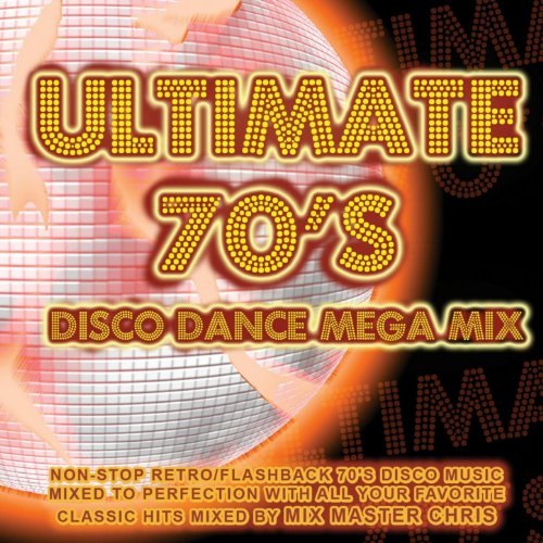 Ultimate 70s Disco Dance Mega Mix By Mix Master Chris On
