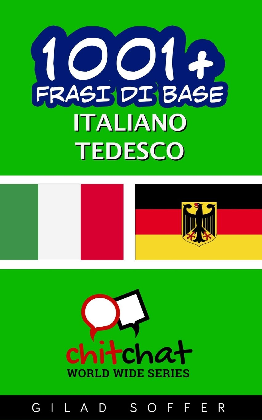 1001 Frasi Di Base Italiano Tedesco Amazon It Gilad