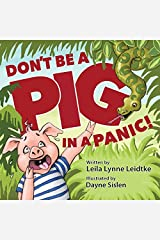 Don't Be a Pig in a Panic by Leila Lynne Leidtke (2014-06-05)