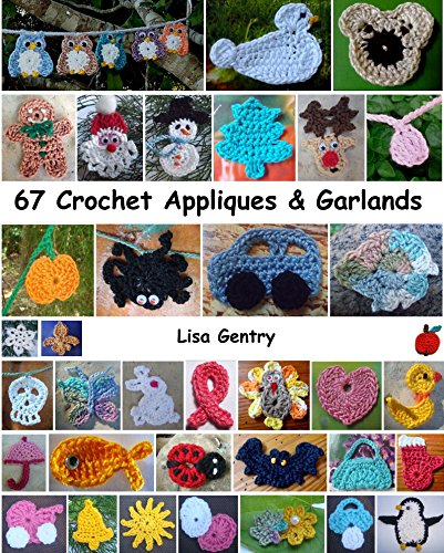 67 Crochet Appliques & Garlands por Lisa Gentry