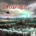Sarcophagus Audiobook by Philip Hemplow Narrated by Edoardo Camponeschi
