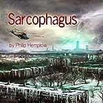 Sarcophagus   Philip Hemplow