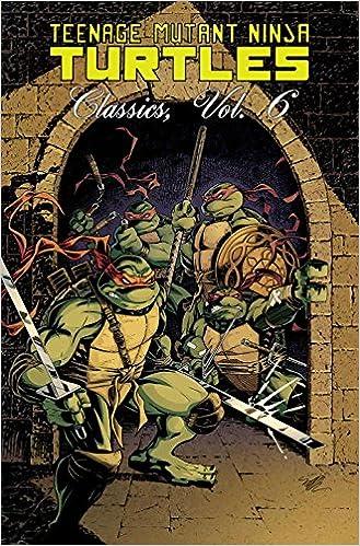 Teenage Mutant Ninja Turtles Classics Volume 6: Matt Howarth ...