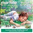 Martine protège la nature, suivi de 5 autres histoires | Livre audio Auteur(s) : Marcel Marlier, Gilbert Delahaye Narrateur(s) : Marie-Christine Barrault
