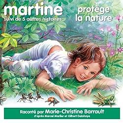Martine protège la nature, suivi de 5 autres histoires