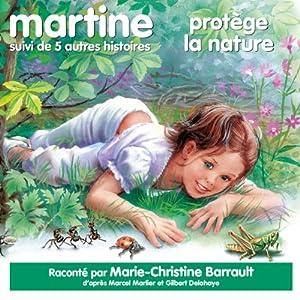 Martine protège la nature, suivi de 5 autres histoires Hörbuch