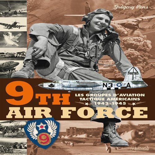 (9th Air Force: American Tactical Aviation in the ETO, 1942-1945)