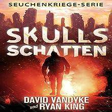Skulls Schatten (Seuchenkriege-Serie 2) Hörbuch von David VanDyke Gesprochen von: Patrick Khatrao