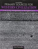 img - for Primary Sources for Western Civilization: From Early Mesopotamia to the Reformation (Texas Tech University) book / textbook / text book