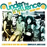 Under The Influence Vol.3 - Compiled by James Glass