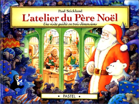L Atelier Du Pere Noel atelier du pere noel (livre anime) (PASTEL): STICKLAND PIERRE