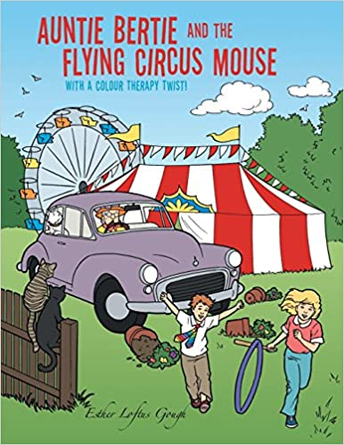 Book Auntie Bertie and the Flying Circus Mouse: With a Colour Therapy Twist!