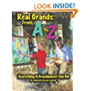 Real Grands From A-Z, Everything A Grandparent Can Be