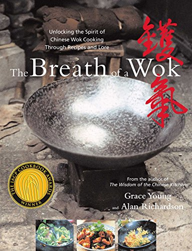 The Breath of a Wok: Unlocking the Spirit of Chinese Wok Cooking Throug by [Young, Grace, Richardson, Alan]