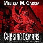 Chasing Demons | Melissa M. Garcia