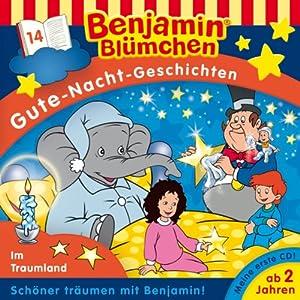 Im Traumland (Benjamin Blümchen Gute Nacht Geschichten 14) Hörspiel