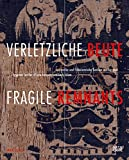 Fragile Remnants: Egyptian Textiles of Late Antiquity and Early Islam (English and German Edition)