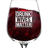 Drunk Wives Matter Funny Wine Glass- Gifts for Women- Premium Birthday Gift for Her, Mom, Best Friend- Unique Present…