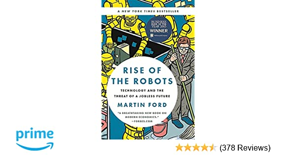 Rise of the Robots: Technology and the Threat of a Jobless