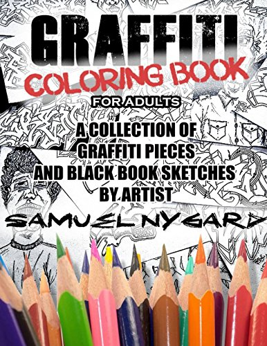 Graffiti Coloring Book For Adults: A Collection of Graffiti Pieces ...