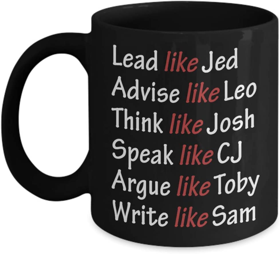 Apparel Something West Wing Characters Inspired Mug Lead Like Jed