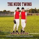 The Nudo Twins Audiobook by Mark Roeder Narrated by Matthew Mickenberg