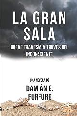 La gran sala: Breve travesía a través del inconsciente (Spanish Edition) Paperback