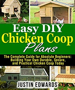 Easy DIY Chicken Coop Plans The Complete Guide For
