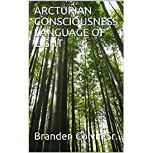 ARCTURIAN CONSCIOUSNESS LANGUAGE OF LIGHT