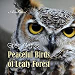 Peaceful Birds of Leafy Forest: Ambient Sounds for Relaxation and Focus | Greg Cetus