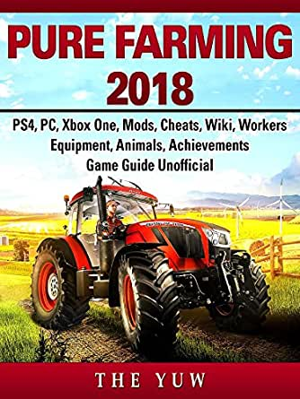 Pure Faming 2018, PS4, PC, Xbox One, Mods, Cheats, Wiki