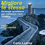 La tua identità: Strategie quotidiane per realizzare i tuoi obiettivi (Migliora te stesso 13) | Carlo Lesma