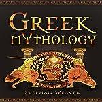 Greek Mythology: Gods, Heroes and the Trojan War of Greek Mythology: Titans - Greek Gods - Ancient Greece - Greek Myths - Trojan War – Achilles (Greek - Norse - Egyptian - Mythology Trilogy, Book 1) | Stephan Weaver