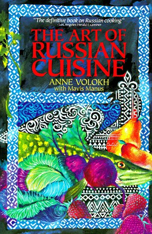 The Art of Russian Cuisine by Anne Volokh, Mavis Manus