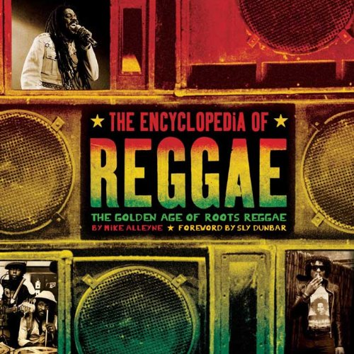 the-encyclopedia-of-reggae-the-golden-age-of-roots-reggae