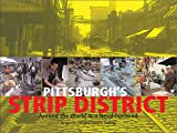 img - for Pittsburgh's Strip District: Around the World in a Neighborhood book / textbook / text book