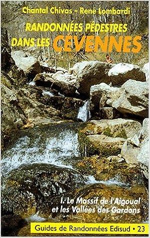 Lire Randonnées pédestres dans les Cévennes, tome1. Le massif de l'Aigoual et  les vallées des Gardons epub, pdf
