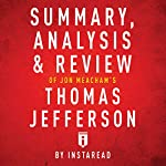 Summary, Analysis & Review of Jon Meacham's Thomas Jefferson by Instaread |  Instaread