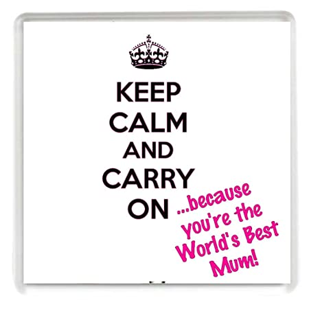 Compra KEEP CALM and CARRY ON Porque eres la mejor madre del mundo ...