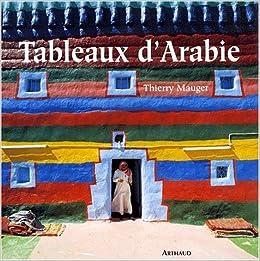 Tableaux D Arabie Pour Info Titre Anglais Fa3624 Impressions Of Arabia Arthaud A French Edition Mauger Thierry 9782700311112 Amazon Com Books