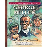 George Mueller: Faith to Feed Ten Thousand (Heroes for Young Readers)