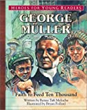 Heroes for Young Readers - George Muller, Renee Meloche, 1576582329