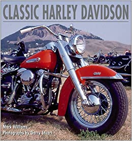 Classic Harley Davidson >> Classic Harley Davidson A Celebration Of An American Icon