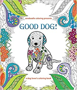 Amazon Zendoodle Coloring Presents Good Dog A Lovers Book 9781250121790 Caitlin Peterson Books