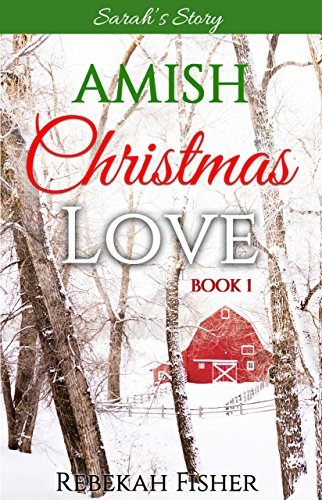 Sarah's Story (Amish Christmas Love Book 1) by [Fisher, Rebekah]