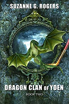 Dragon Clan of Yden (Yden Series Book 2) by [Rogers, Suzanne G.]